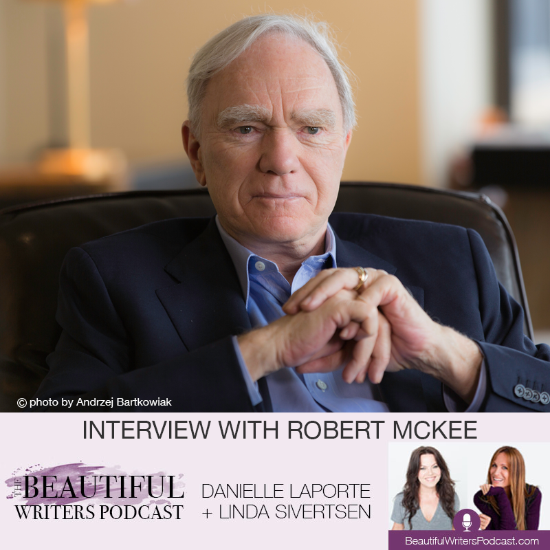 Story is Everything: Robert McKee on the Beautiful Writers Podcast
