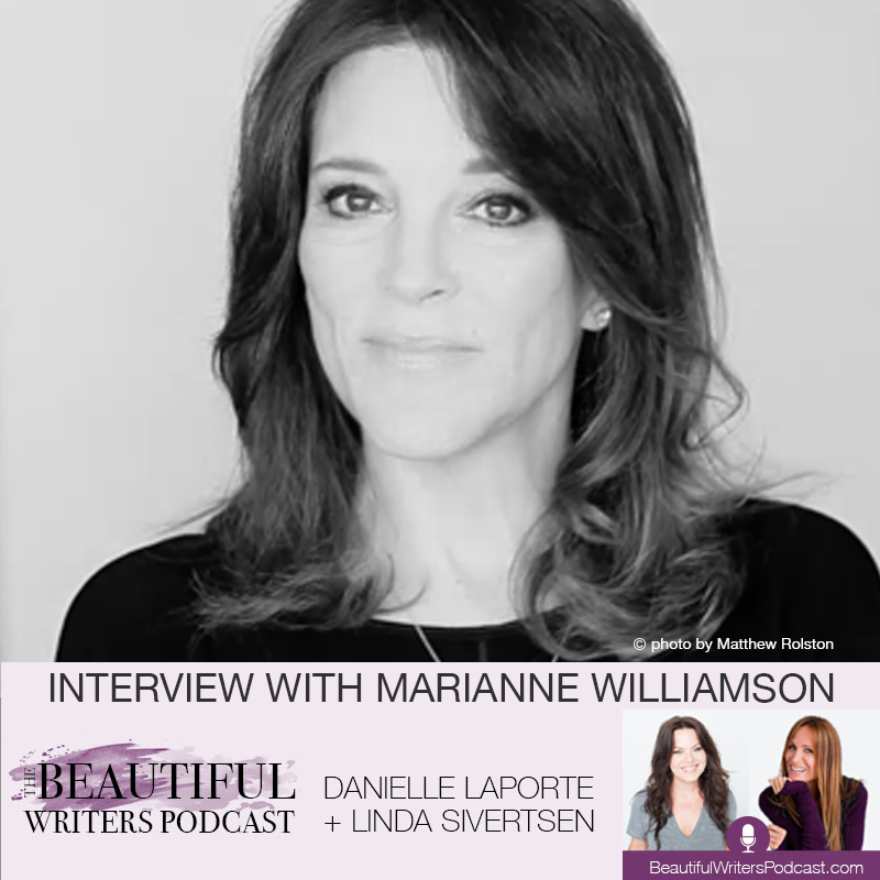 From Tears to Triumph: Marianne Williamson on the Beautiful Writers Podcast
