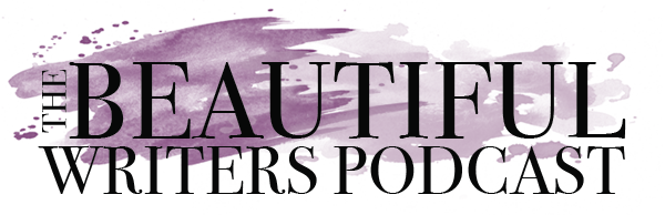 Beautiful Writers Podcast