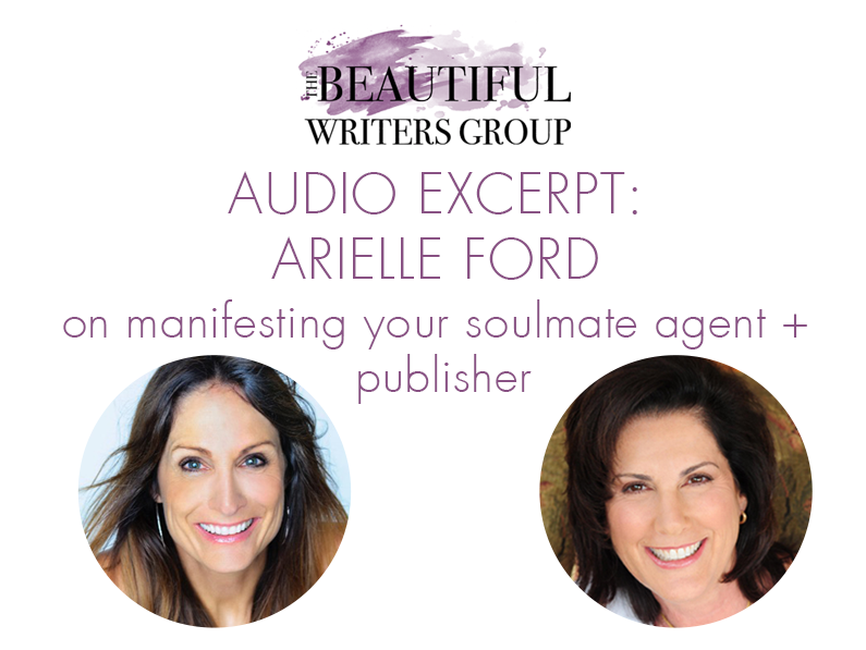Audio Excerpt: Lit Agent + Publishing Soulmate How-To w/ Arielle Ford