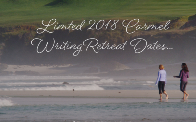Limited 2018 Carmel Writing Retreat Dates…