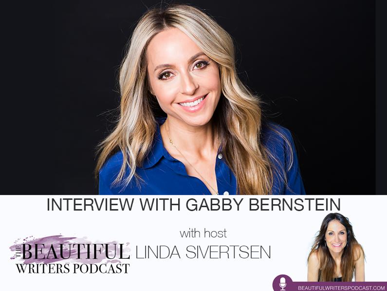 Gabby Bernstein on the Beautiful Writers Podcast