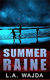 Summer Raine by Laurie Wajda