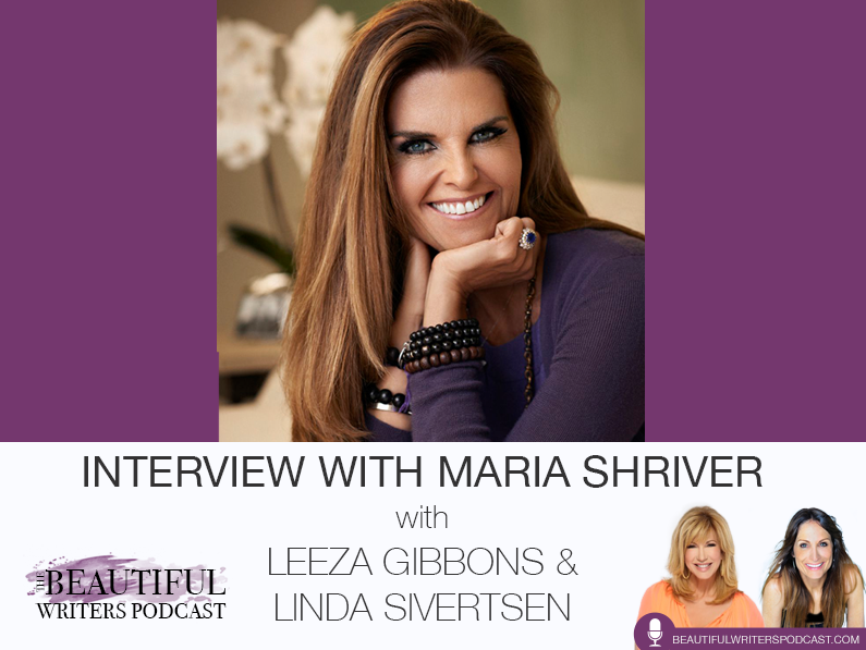 Maria Shriver on the Beautiful Writers Podcast