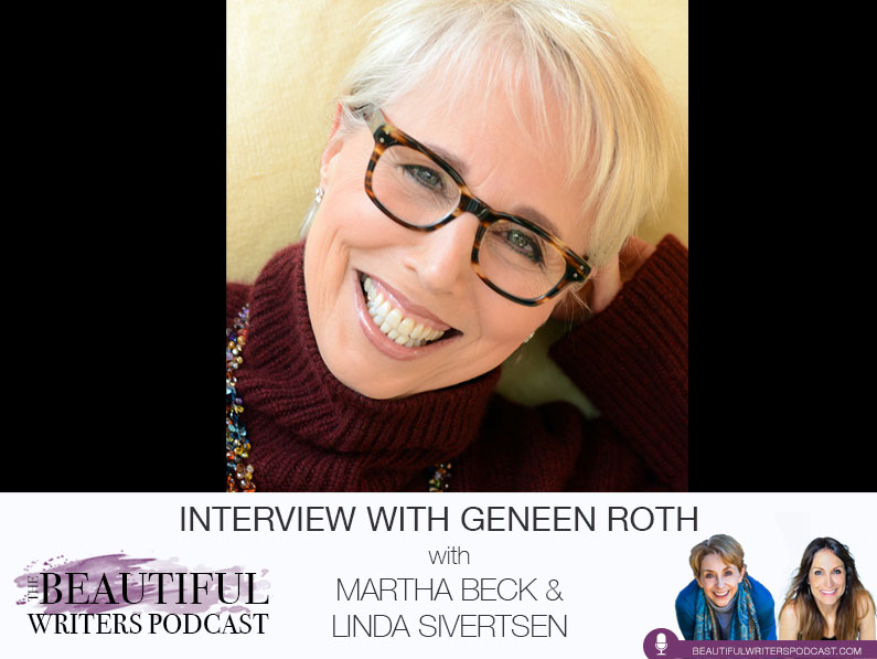 Geneen Roth on the Beautiful Writers Podcast