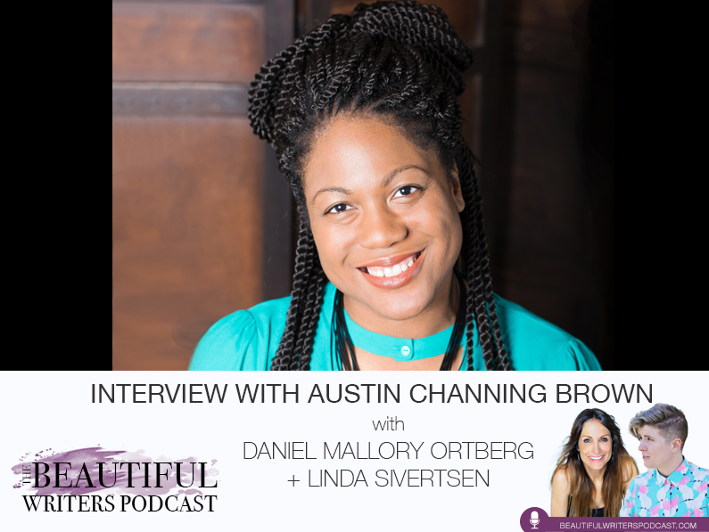 Austin Channing Brown on the Beautiful Writers Podcast