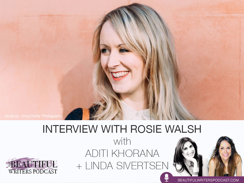 Publishing Phenom, Novelist Rosie Walsh (w/ GHOSTED) on Today's Beautiful Writers Podcast