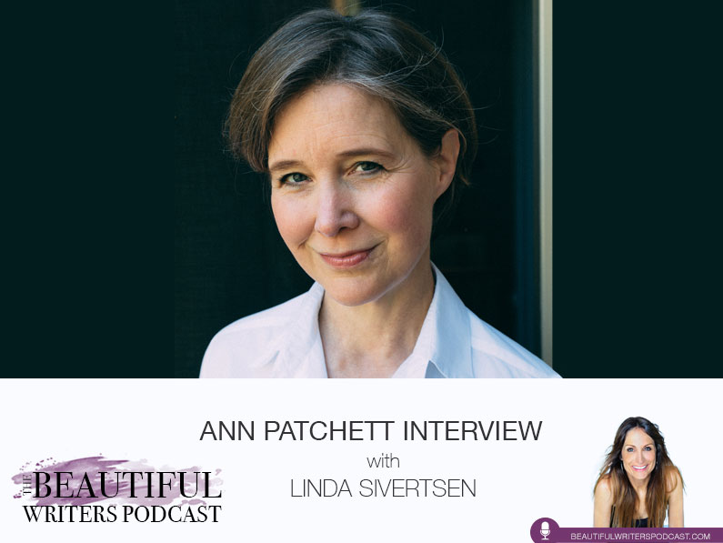 Ann Patchett on the Beautiful Writers Podcast