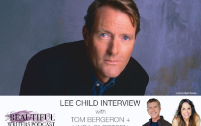 Lee Child (Jack Reacher) & Tom Bergeron on the Beautiful Writers Podcast