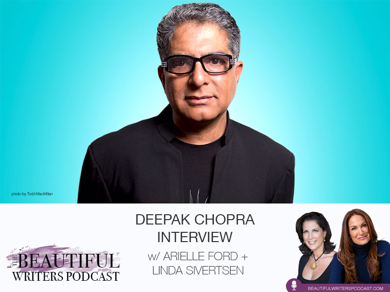 Deepak Chopra on the Beautiful Writers Podcast