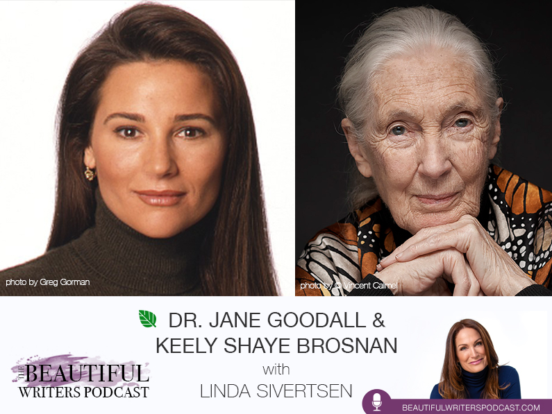 Dr. Jane Goodall & Keely Shaye Brosnan on the Power of the Pen for Healing Mother Earth