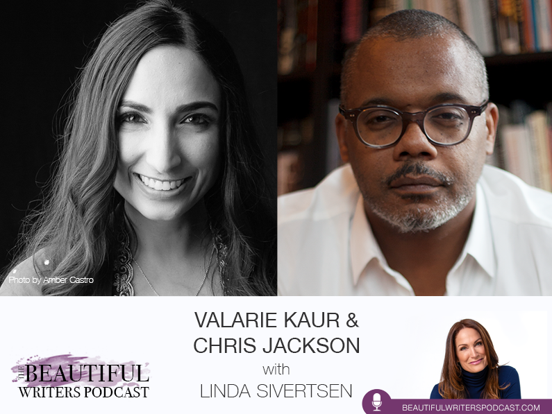 Valarie Kaur & Chris Jackson: A World-Changer and Her Superhero Publisher on the Beautiful Writers Podcast