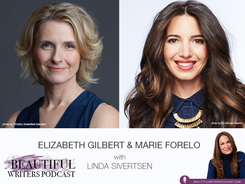 Liz Gilbert & Marie Forleo: Behind the Bestsellers